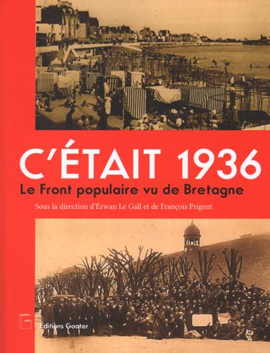 """Couverture de l'ouvrage """"C'était 1936 : le Front populaire vu de Bretagne"""". Goater, 2016."""