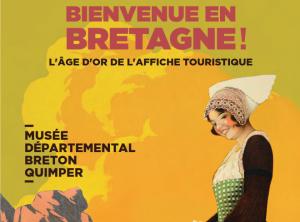 Bienvenue en Bretagne! L'âge d'or de l'affiche touristique. Exposition du Musée départemental breton. Quimper. 29 juin-31 décembre 2017