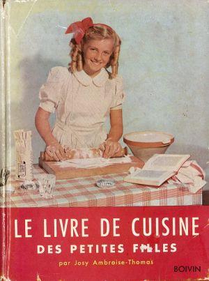 Le livre de cuisine des petites filles, Josy Ambroise-Thomas (1950) Fonds précieux jeunesse RES J D898 © Réseau des médiathèques de Brest